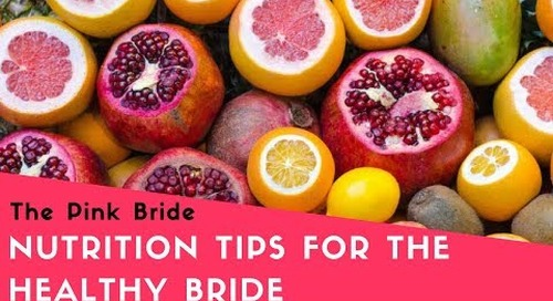 Nutrition Tips For The Healthy Bride
