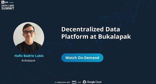 Decentralized Data Platform at Bukalapak - Hafiz Badrie Lubis, Bulkalapak