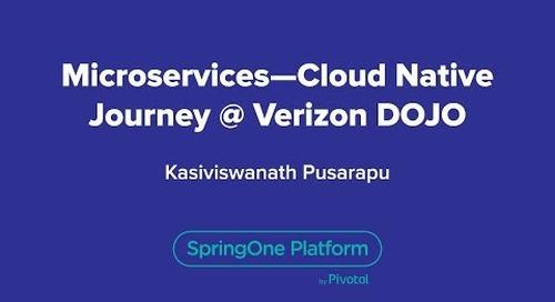 Microservices - Cloud Native Journey @ Verizon DOJO