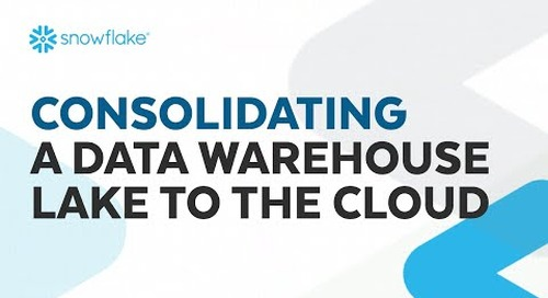 How to Consolidate and Migrate a Data Warehouse and Data Lake to the Cloud