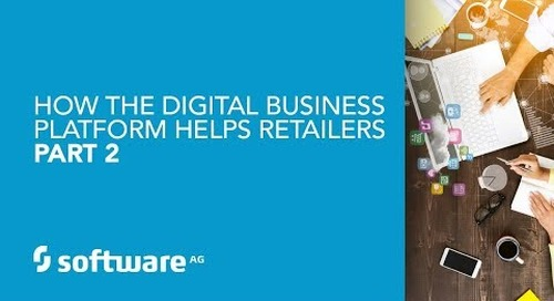 How the Digital Business Platform Helps Retailers—Part 2