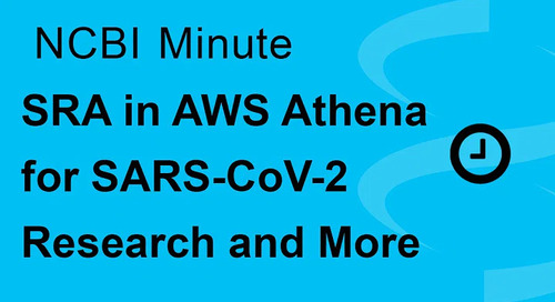 Webinar: NCBI Minute - SRA in AWS Athena for SARS-CoV-2 Research and More