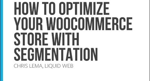 Webinar: How to Optimize your WooCommerce Store with Segmentation