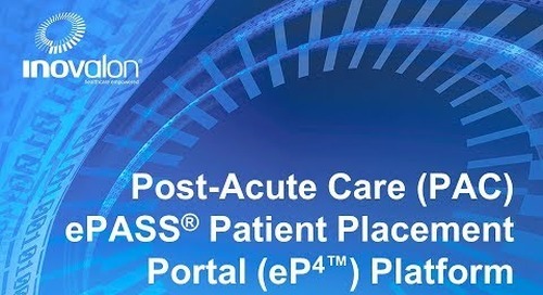 Inovalon's  PAC ePASS® Patient Placement Portal (eP4™)