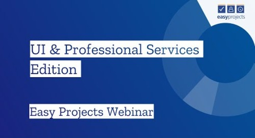 UI & Professional Services Edition  - Easy Projects Webinar