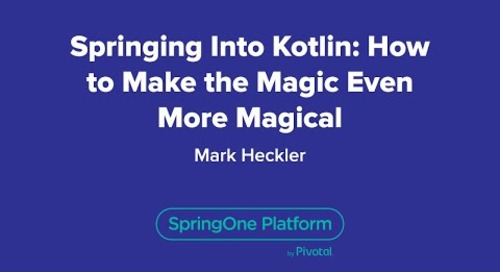 Springing into Kotlin: How to Make the Magic Even More Magical
