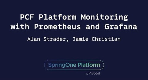 PCF Platform Monitoring with Prometheus and Grafana - Jamie Christian & Alan Strader, Northern Trust