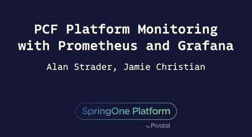 PCF Platform Monitoring with Prometheus and Grafana - Jamie Christian & Alan Strader, Northern Trust