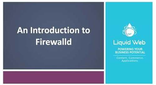 An Introduction to Firewalld