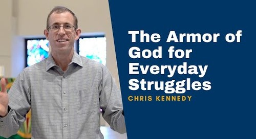 Chris Kennedy on Equipped: The Armor of God for Everyday Struggles