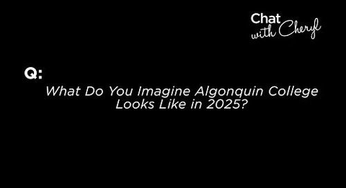 What Do You Imagine Algonquin College Looks Like in 2025? - Chat With Cheryl