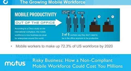 Risky Business: How a Non-Compliant Mobile Workforce Could Cost You Millions