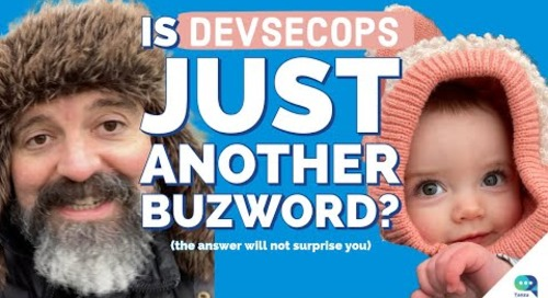 Tanzu Talk: DevSecOps Buzzword Check (plus, securing containers)