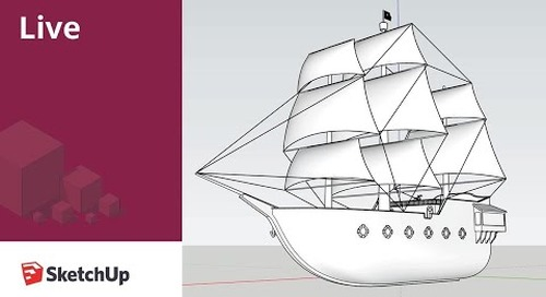 SketchUp Live Stream: Modeling a Pirate Ship
