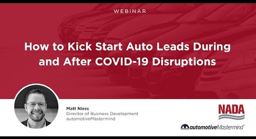 How to Kick Start Auto Leads During and After COVID-19 Disruptions