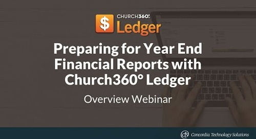 Preparing for Year End Financial Reports with Church360° Ledger