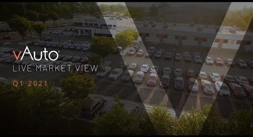 Live Market View - vAuto Q1 2021
