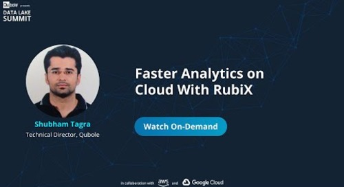 Faster analytics on cloud with RubiX - Shubham Tagra, Technical Director, Qubole