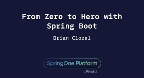 From Zero to Hero with Spring Boot - Brian Clozel