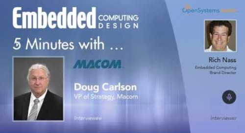 Five Minutes With… Doug Carlson, VP of Strategy, Macom