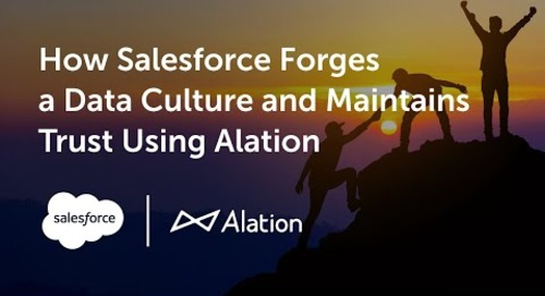 How Salesforce Forges a Data Culture and Maintains Trust Using Alation