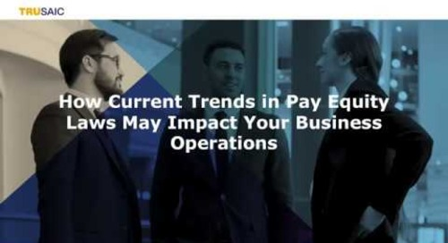 What Employers Need to Know About Pay Equity and how to be Proactive - Trusaic Webinar February 2020
