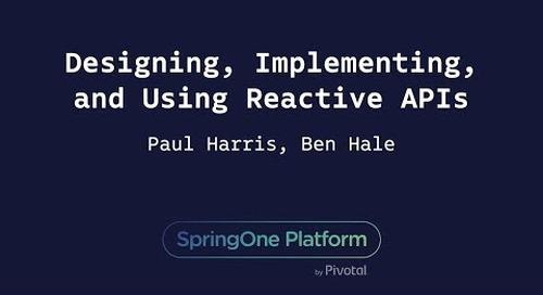 Designing, Implementing, and Using Reactive APIs - Ben Hale, Paul Harris