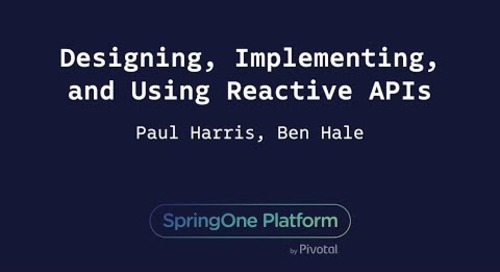 Designing, Implementing, and Using Reactive APIs - Ben Hale, Paul Harris
