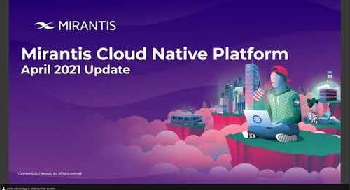 Mirantis Cloud Native Platform Update