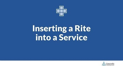 Inserting a Rite into a Service in Lutheran Service Builder