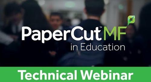 PaperCut MF in Education | Technical Webinar