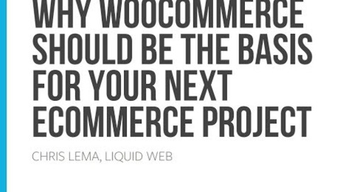 Why WooCommerce Should Be The Basis For Your Next eCommerce Project