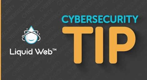 Why is a Firewall Important - Cybersecurity Tip from Liquid Web