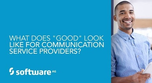 "What Does ""Good"" Look Like For Communication Service Providers?"