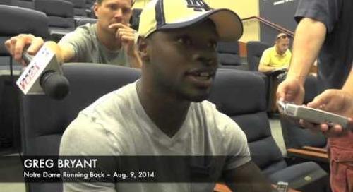 Notre Dame RB Greg Bryant – Aug. 9, 2014