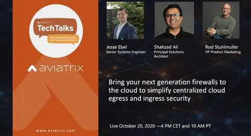 TechTalk: Bring your NGFWs to the cloud to simplify centralized cloud egress and ingress security