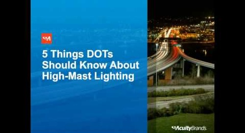 5 Things DOTs Should Know About High-Mast Lighting - Acuity Brands