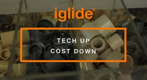 iglide® - Tech Up Cost Down