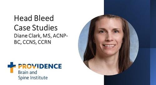Head Bleed Case Studies - Diane Clark, MS, ACNP-BC, CCNS, CCRN