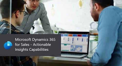 Microsoft Dynamics 365 for Sales - Actionable Insights Capabilities