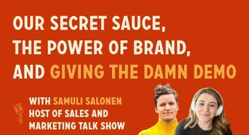 Our secret sauce, the power of brand, and giving the damn demo | Samuli @ Sales and Marketing Show