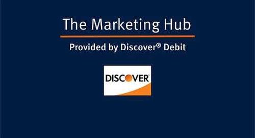 The Discover Debit Marketing Hub