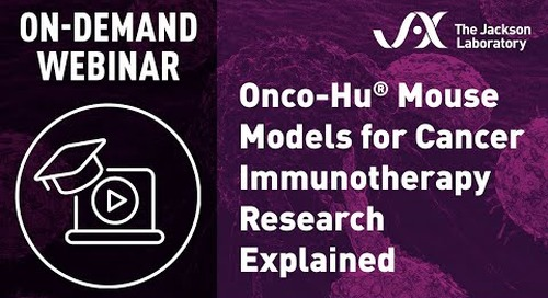 Onco-Hu Mouse Models for Cancer Immunotherapy Research Explained