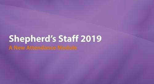 Introducing Shepherd's Staff 2019:  A New Attendance Module