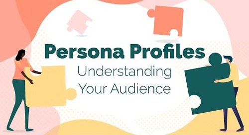 Persona Profiles: Understanding Your Audience [Webinar Recording]