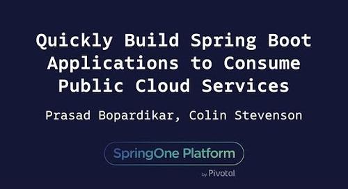 Quickly Build Spring Boot Applications to Consume Public Cloud Services - Bopardikar, Stevenson