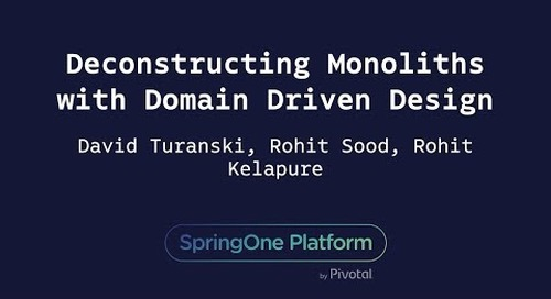 Deconstructing Monoliths with Domain Driven Design - Rohit Sood, Liberty Mutual & Rohit Kelapure, David Turanski, Pivotal