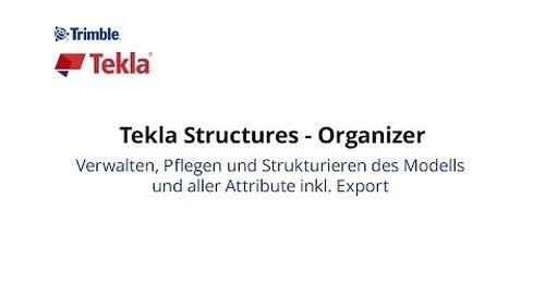 Tekla Structures – Organizer: BIM-Modelle strukturieren, Attribute exportieren