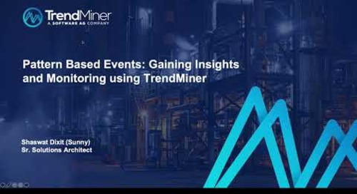 Gaining Insights and Monitoring of pattern based events using TrendMiner