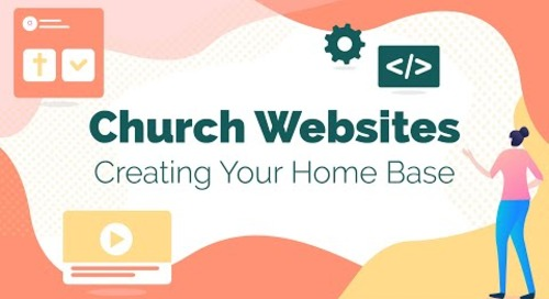 Church Websites: Creating Your Home Base [Webinar Recording]